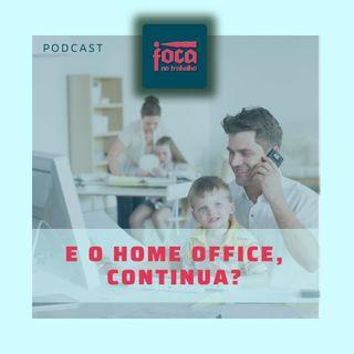 #79 - E o home office, continua?