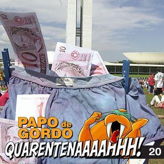 Papo de Gordo na Quarentena: Ep. 20 - Como esconder dinheiro?