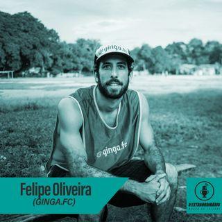 #26 - QUANDO A PAIXÃO E O LIFESTYLE VIRAM NEGÓCIO feat Felipe Oliveira (ginga.fc)
