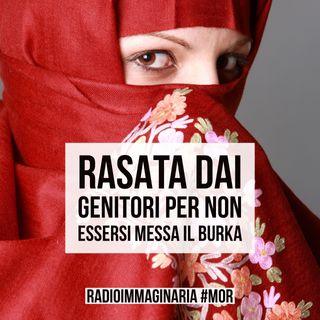 #mor Rasata dai genitori per non essersi messa il burka !