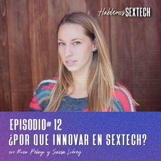 ¿Por qué Innovar en SexTech? | Hablemos SEXTECH 12