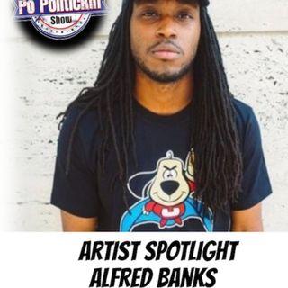 Artist Spotlight - Alfred Banks | @UnderDogCentral