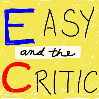 "Easy & The Critic - #46 ""Hillary and Clinton"""