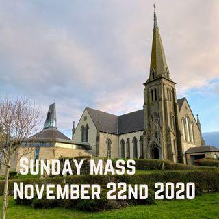 Sunday Masss Nov 22nd 2020