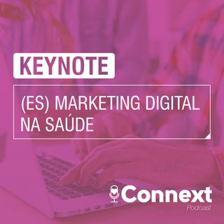 (ES) Keynote #2 - Marketing digital na saúde