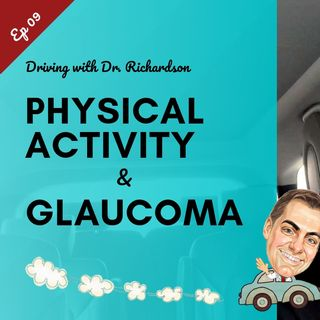 Physical Activity and Visual Field Loss in Glaucoma | Driving with Dr. David Richardson Ep 09