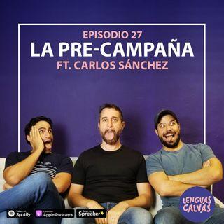 La Pre-campaña ft Carlos Sánchez