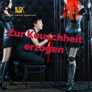 Hörprobe Zur Keuschheit erzogen by Lady Isabella