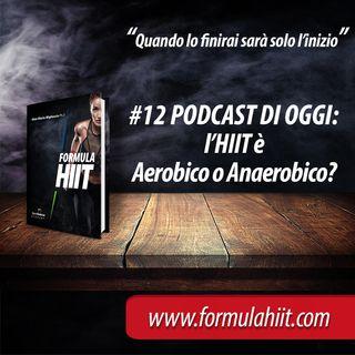 #12 FormulaHIIT.com | L'HIIT è Aerobico o Anaerobico?