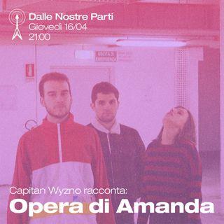 """5Puntata - """"Chimere"""" - L'Opera di Amanda con Capitan Wyzno"""