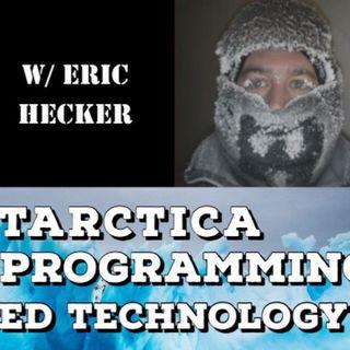 Antarctica, Social Programming & Advanced Technology with Eric Hecker