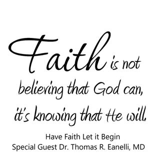 Journey to Faith With Special Guest Dr. Thomas R. Eanelli, MD
