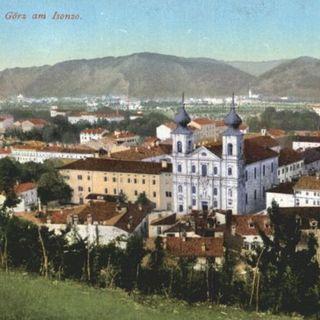 53 - Gorizia: da antica Contea a città mitteleuropea