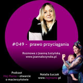 #049 - Prawo przyciągania w macierzyństwie - rozmowa z Joanną Łożyńską