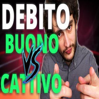 Come USARE il DEBITO per CREARE VALORE 🏦 Debito BUONO VS. CATTIVO