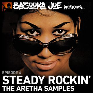 EP#4 - Steady Rockin' - The Aretha Samples