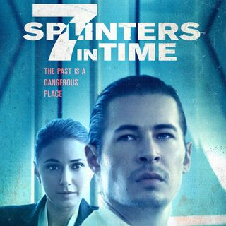 Special Report: 7 Splinters in Time (2018)