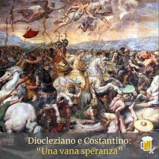 Diocleziano e Costantino - Una vana speranza