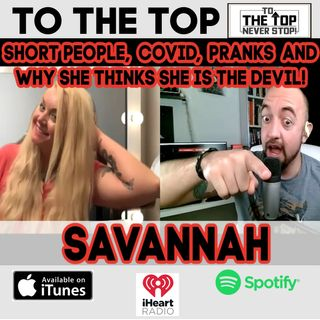 Pranks, Short People, & Why she thinks she is the Devil!- Savannah