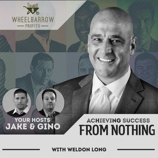 WBP - Achieving Success from Nothing with Weldon Long