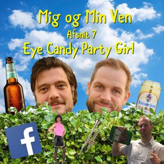 Afsnit 7 - Eye Candy Party Girl