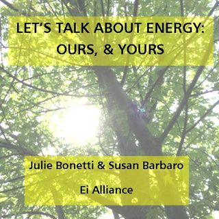 Let's Talk About Energy, Ours & Yours