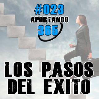 Los Pasos del éxito   #023 - Aportando365
