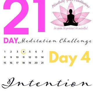 Day 4 Intention