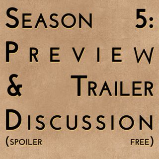 Game of Thrones: Season 5 Preview & Trailer Discussion (spoiler free)