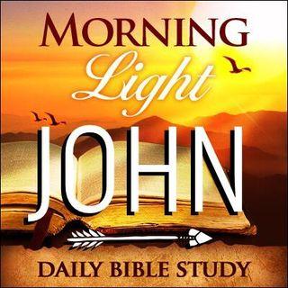 Morning Light - John 12 Part 1