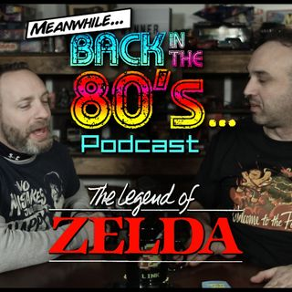 Meanwhile... Back in the 80's... The Legend of Zelda