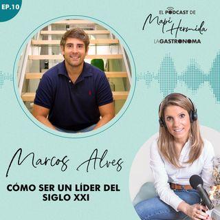 10. Cómo ser un líder del siglo XXI con Marcos Alves