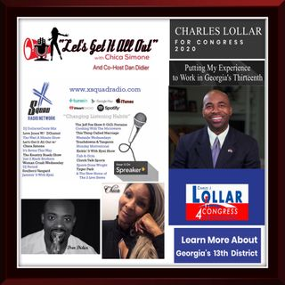 "Our Special Guest Today Is Charles Lollar And Will Be Discussing ""Lollar 4 Congress, Georgia's 13th District""!!"