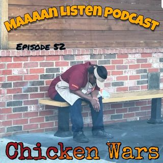 Episode 52 - Chicken Wars