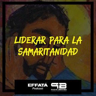 Liderar para la Samaritanidad