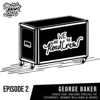 Episode 2 : George Baker (Stormzy, Robbie Williams)