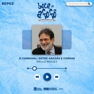 BOCA DE AFOFÔ - EP 03 - Paulo Miguez