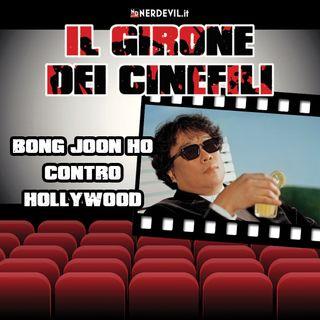 Il girone dei cinefili 20/06/21 - Bong Joon-ho contro Hollywood