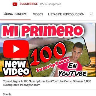 Mi Primero 100 Suscriptores En YouTube YoSoyAriasTv