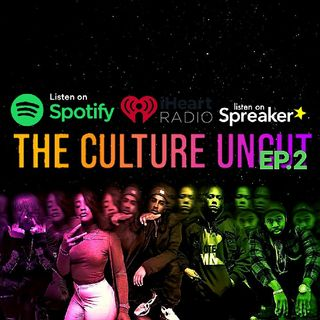 The CULTURE UNCUT ep.2