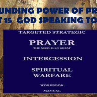 ASTOUNDING POWER OF PRAYER PART 15 GOD IS SPEAKING LEADING