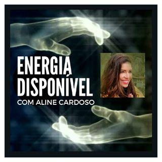 Energia Disponível 12.08 Quarta-feira | Episódio 142 - Aline Cardoso