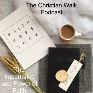 The Importance and Power of Faith