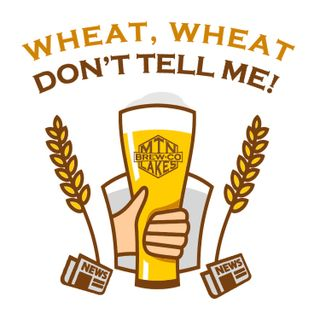 Wheat, Wheat...Don't Tell Me Ep. 1 - Glitter beer and Pogo Sticks