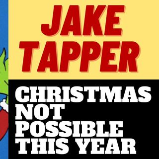 CNN'S JAKE TAPPER IS THE NEW CHRISTMAS GRINCH