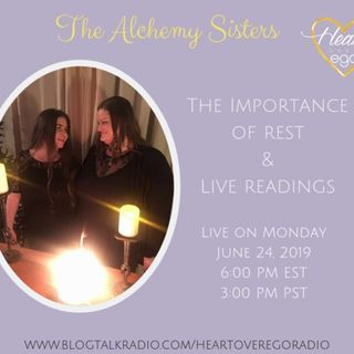 The Alchemy Sisters: The Importance of Rest & Live Readings