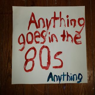 Episode 16 The 80s Man...You Could Get Away With Anything