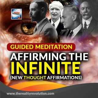 Guided Meditation Affirming The Infinite (New Thought Affirmations)