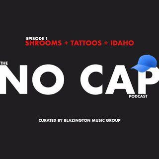 Episode 1 - Shrooms + Tattoos + Idaho