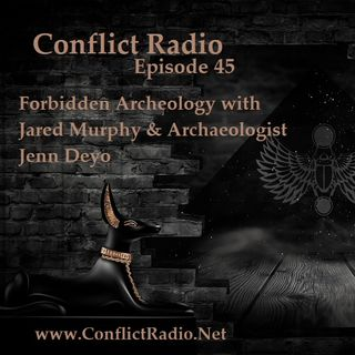 Episode 45  Forbidden Archeology with Jared Murphy & Archaeologist Jenn Deyo